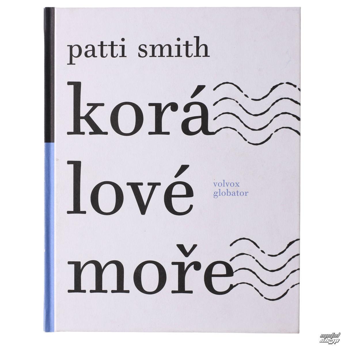 kniha koralové more - 2. vyd. - Patti Smith - VOL035