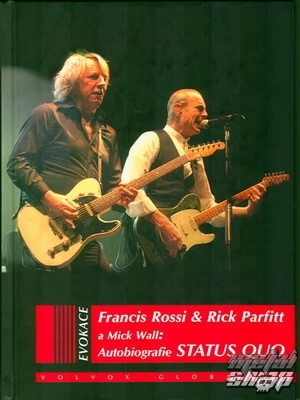 kniha Status Quo - Autobiografie , autor: Francis Rossi , Rick Parfitt a Mick Wall