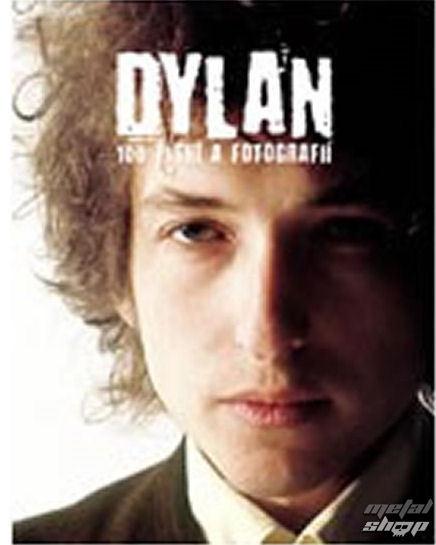 kniha - 100 piesní a fotografií - Dylan Bob .