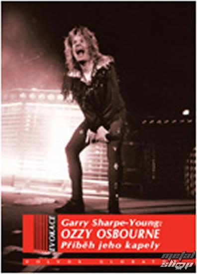 kniha Ozzy Osbourne - Príbeh jeho kapely - Garry Sharp-Young .