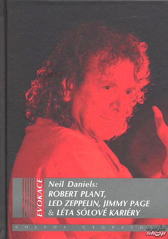 kniha Robert Plant, Led Zeppelin, Jimmy Page & Léta Sólové Kariéry