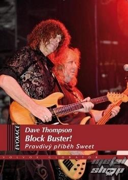 kniha Block Buster - Pravdivý příběh Sweet - Dave Thompson