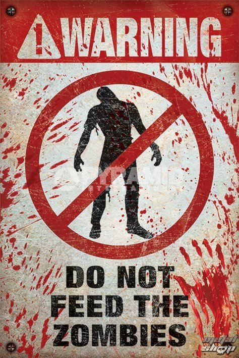 plagát Warning - Do Not Feed The Zombies - PYRAMID POSTERS - PP33086