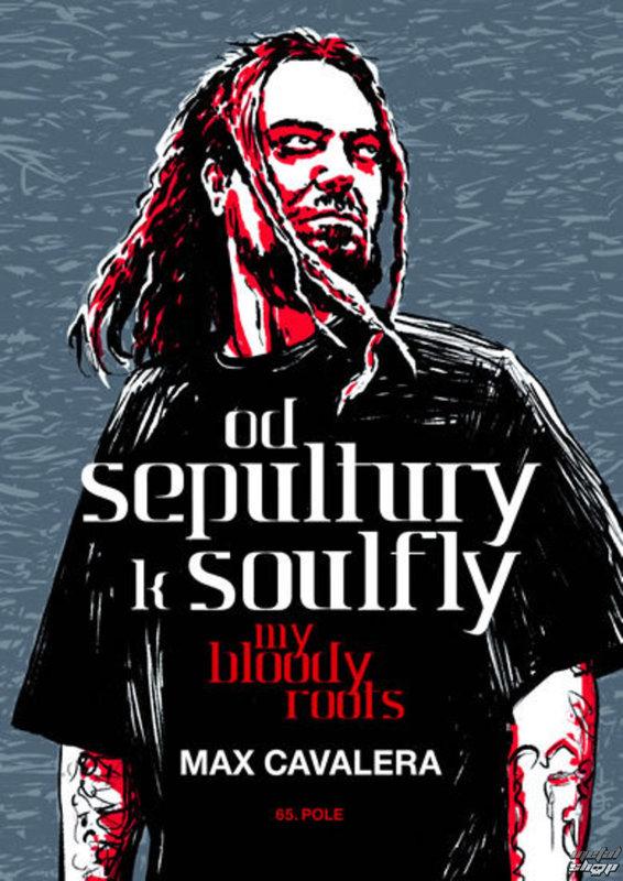 kniha Od Sepultury k Soulfly - My Bloody Roots - Max Cavalera