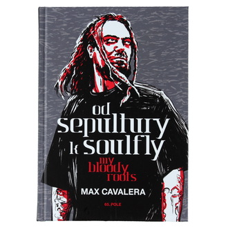 kniha Od Sepultury k Soulfly - My Bloody Roots - Max Cavalera